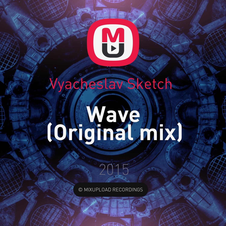 Vyacheslav Sketch  - Wave (Original mix)