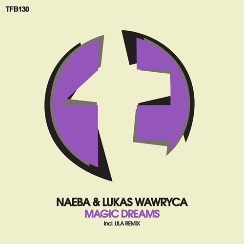 Naeba & Lukas Wawryca - Magic Dreams (Original mix)