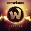 Ephwurd Feat. Liinks - Just Us (Original Mix)