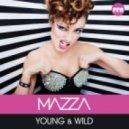Mazza - Young & Wild (Klaas Mix)
