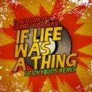 DJ Vadim Ft. Demolition Man - If Life Was a Thing (Stickybuds Remix)