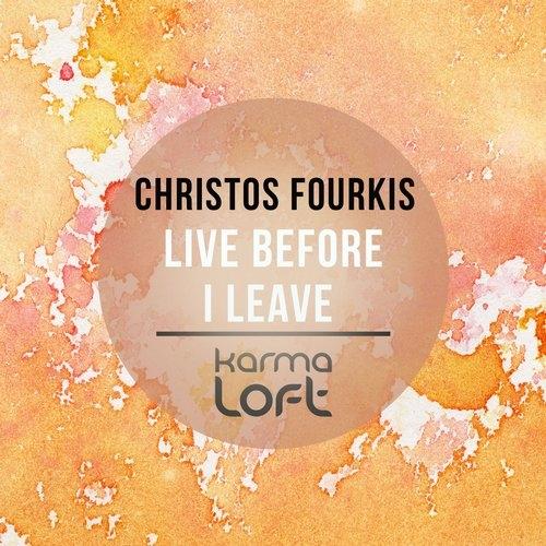 Christos Fourkis - Live Before I Leave (Original Mix)