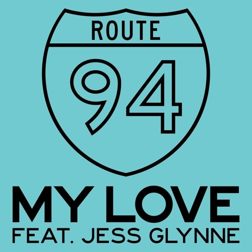Route 94, Jess Glynne - My Love (Alt-A Remix)