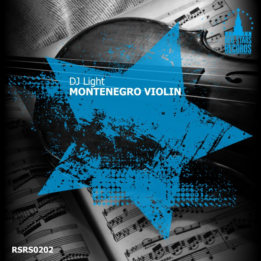 DJ Light - Montenegro Violin (Original Mix)
