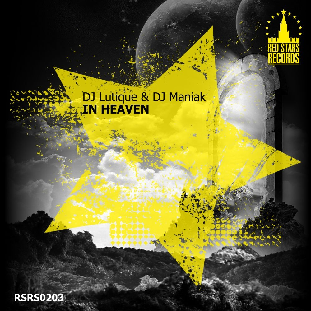 DJ Lutique & DJ Maniak - In Heaven (Original Mix)