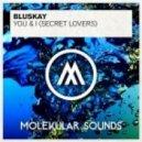 Bluskay - You & I (Secret Lovers) (Original Mix)