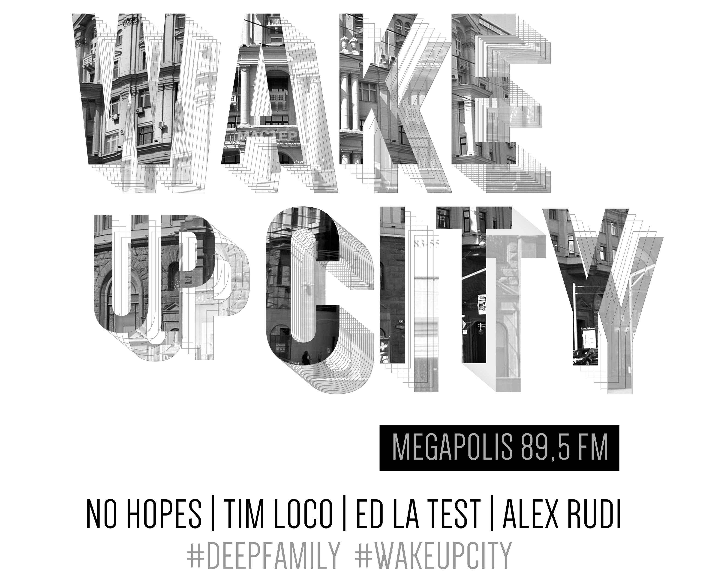 Ed la Test - Wake up city #39 (Megapolis 89,5fm)
