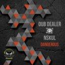 Dub Dealer & Nskul - Dangerous (Original mix)