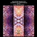 Agustin Basulto - Scheduled Innocence (Soulkeys Remix)