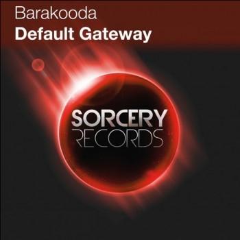 Barakooda - Default Gateway (Original Mix)