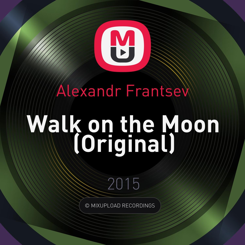 Alexandr Frantsev - Walk on the Moon (Original)