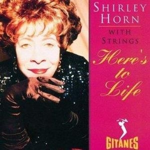 Shirley Horn - Here\'s To Life (Original mix)