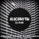 ALGORHYTHM - by DJ XLR8 #7 (Almatech Radio Show)