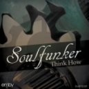 Soulfunker - Think How (Original Mix)