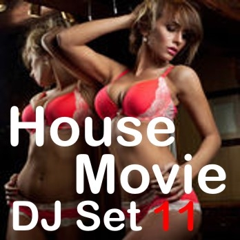 "House Movie # 11 - The DJ Set House of ""Movie Disco"" facebook page mixed by Max DJ. (Live Set)"