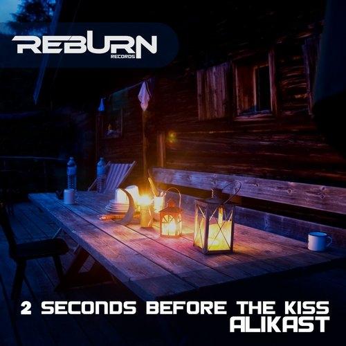 Alikast - 2 Seconds Before The Kiss (Original Mix)