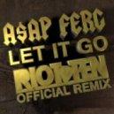 A$AP Ferg - Let It Go (Riot Ten Official Remix)