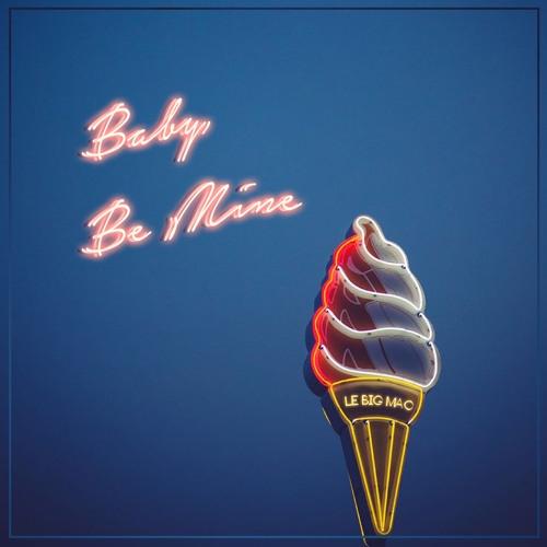 Le Big Mac - Baby, Be Mine (Original Mix)