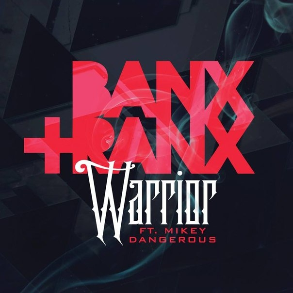 Banx & Ranx  - Warrior (ft. Mikey Dangerous) (Original mix)