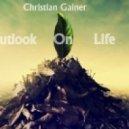 Christian Gainer - Outlook On Life (2015 June)