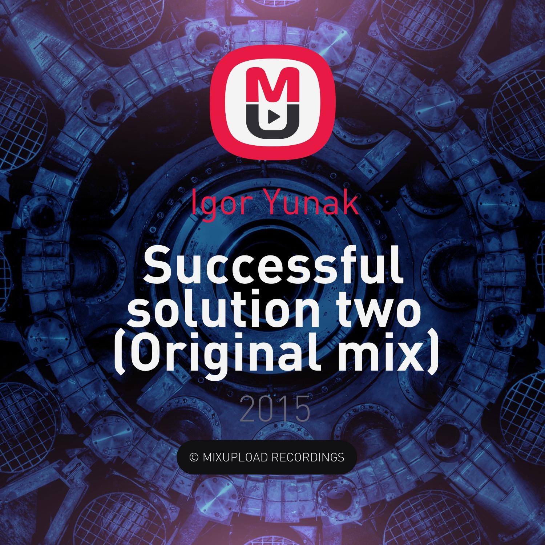 Igor Yunak - Successful Solution Two (Original mix)