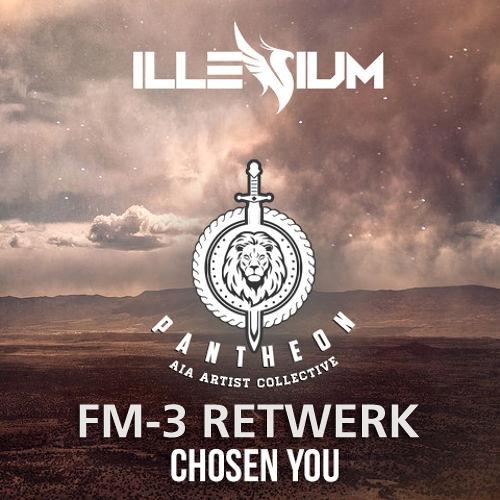 Illenium - Chosen You (FM-3 Remix)