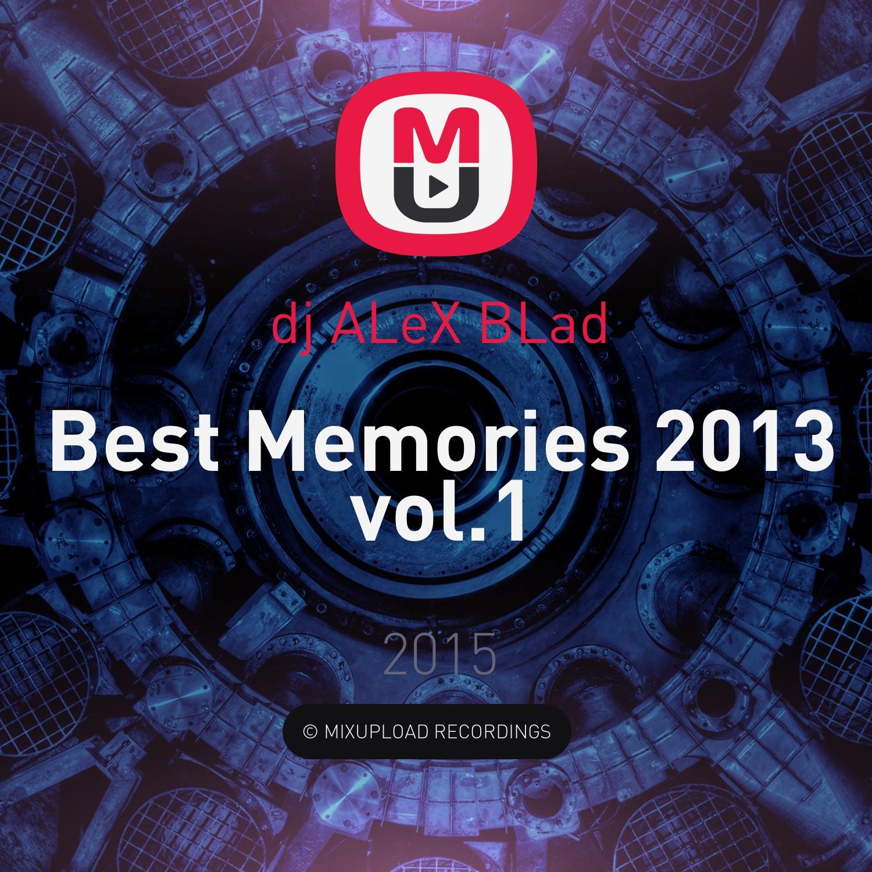 dj ALeX BLad - Best Memories 2013 vol.1 ()