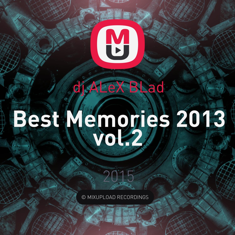 dj ALeX BLad - Best Memories 2013 vol.2 ()