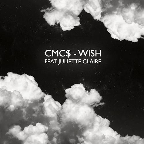 CMC$  feat. Juliette Claire  - Wish (Unhunt Remix)