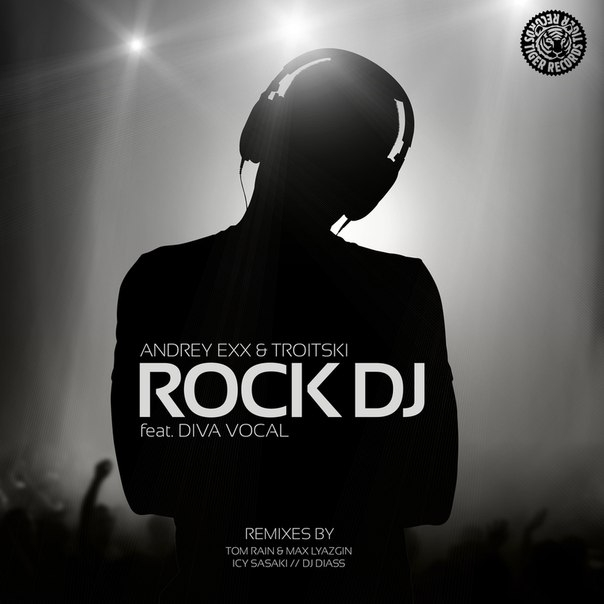 Andrey Exx & Troitski feat. Diva Vocal - Rock DJ (Tom Rain & Max Lyazgin Remix)
