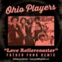 Ohio Players - Love Rollercoaster (Father Funk Remix)