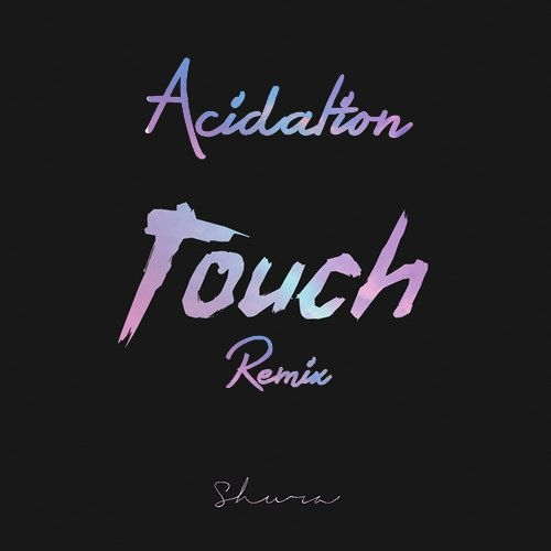 Shura - Touch (Acidation Remix)