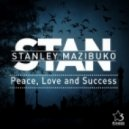 Stan - Peace, Love & Success (Original Mix)