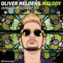 Oliver Heldens - Melody (ANGEMI Bootleg)
