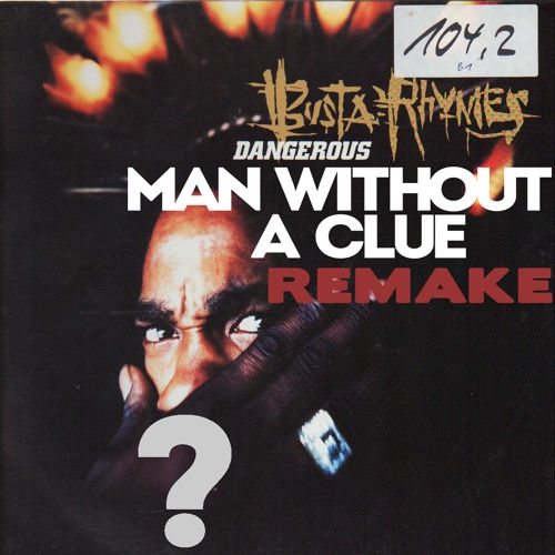 Busta Rhymes - Dangerous (Man Without A Clue Remix)