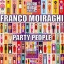 Franco Moiraghi - Party People (Mad Ox & Diego Di Blasi Remix)