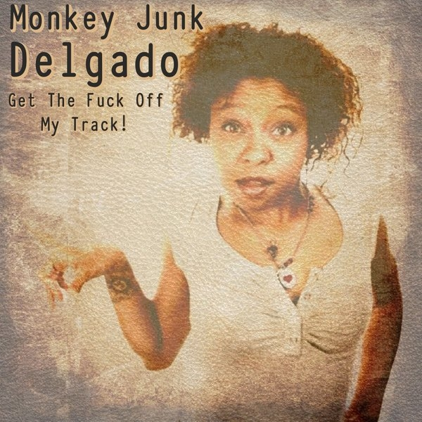 Delgado - Get The Fuck Off My Track (D\'sThe Real Deal Mix)