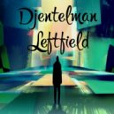 Djentelman - Leftfield ()