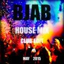 BJab - House Mix (May 2015) (Club Edit)