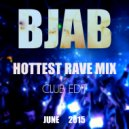 BJab - Hottest Rave Mix (June 2015) (Club Edit)