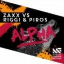 ZAXX vs. Riggi & Piros - Alpha (Original Mix)