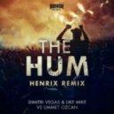 Dimitri Vegas & Like Mike Vs. Ummet Ozcan - The Hum (Henrix Remix)