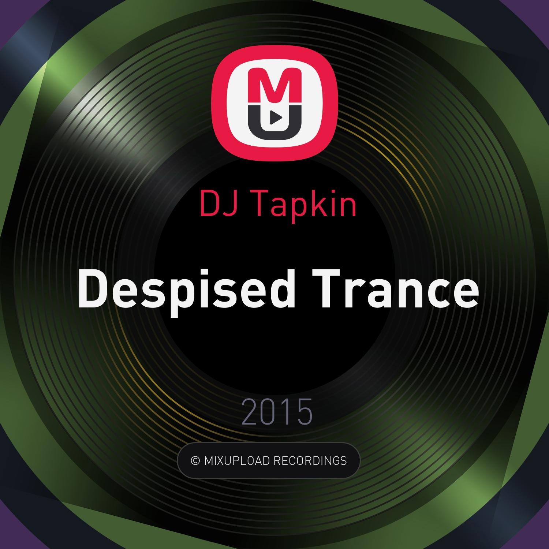 DJ Tapkin - Despised Trance ()