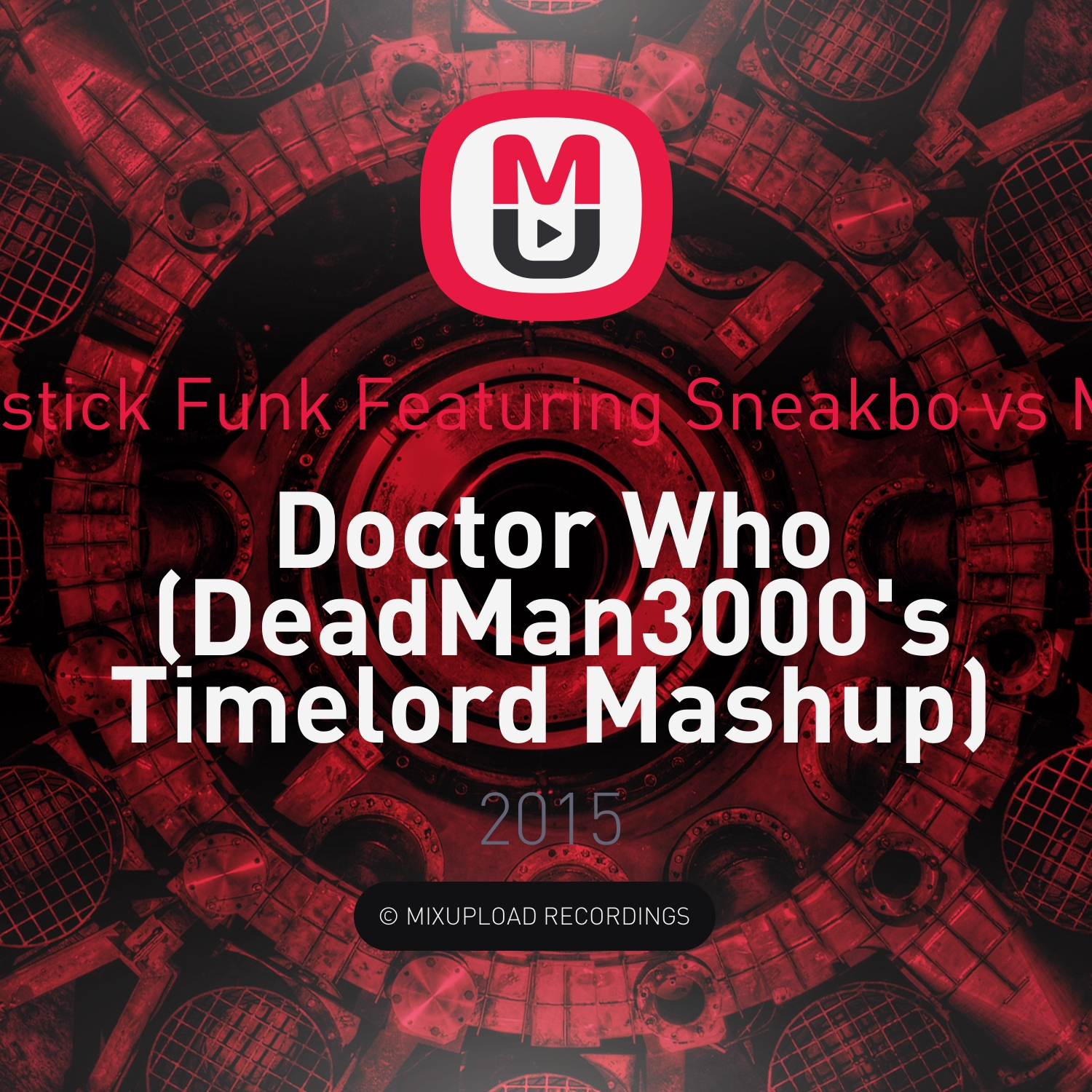 Tujamo Plastik Funk Featuring Sneakbo vs Murray Gold - Doctor Who (DeadMan3000\'s Timelord Mashup)