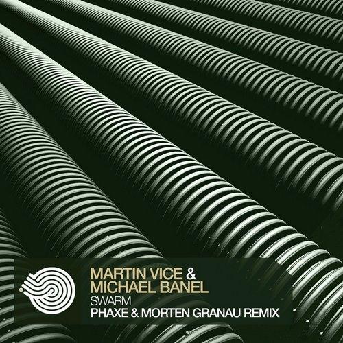 Martin Vice & Michael Banel - Swarm (Phaxe & Morten Granau Remix)