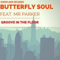 Butterfly Soul, Mr.Parker - Groove in the Floor (Original mix)