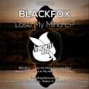 Blackfox - Lose My Mind (Original Mix)
