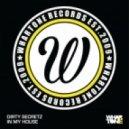 Dirty Secretz - In My House (Original Mix)