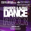 Grander & Almaz - DanceFloor Episode #001 ()