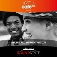 Cafe 432 - I Got U (Dub Mix)